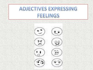 ADJECTIVES EXPRESSING FEELINGS