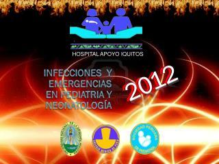INFECCIONES  Y   EMERGENCIAS en PEDIATRIA Y neonatología