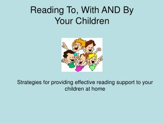 Reading To, With AND By Your Children