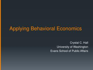 Applying Behavioral Economics