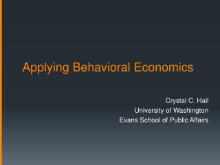 Applying Behavioral Economics