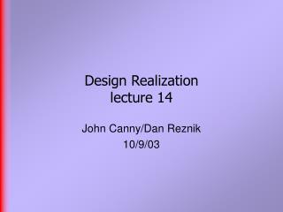 Design Realization  lecture 14