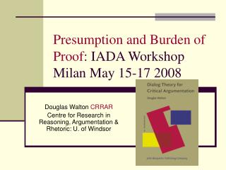 Presumption and Burden of Proof: IADA Workshop Milan May 15-17 2008