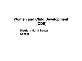 Women and Child Development (ICDS)