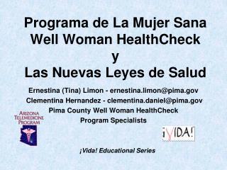Programa de La Mujer Sana  Well Woman HealthCheck  y  Las Nuevas Leyes  de Salud