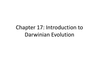 Chapter 17: Introduction to Darwinian Evolution