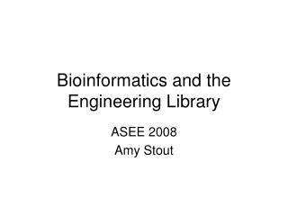 Bioinformatics and the Engineering Library