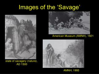 Images of the 'Savage'
