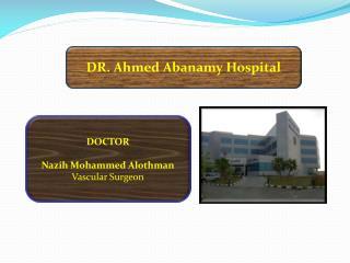 DR. Ahmed Abanamy Hospital