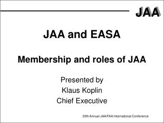 JAA and EASA  Membership and roles of JAA