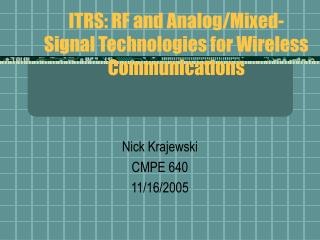 ITRS: RF and Analog/Mixed-Signal Technologies for Wireless Communications