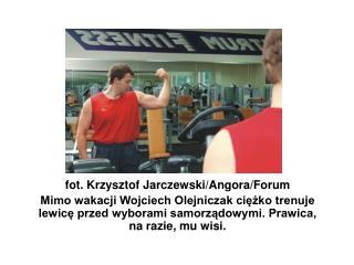 fot. Krzysztof Jarczewski/Angora/Forum