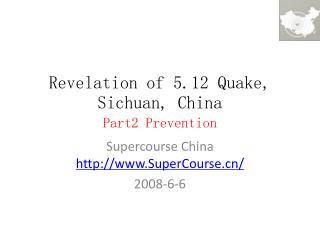 Revelation of 5.12 Quake, Sichuan, China  Part2 Prevention