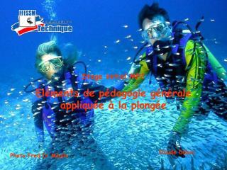 Stage initial MF1 Eléments de pédagogie générale appliquée à la plongée