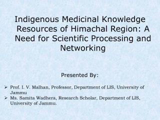 Rig-veda is having description of 99 medicinal plants