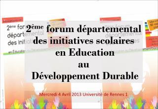 2 ème  forum départemental des initiatives scolaires  en Education  au  Développement Durable
