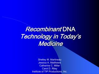 Recombinant  DNA Technology in Today�s Medicine
