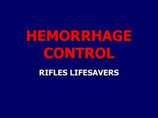 HEMORRHAGE CONTROL