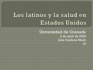 Los latinos y la salud  en Estados  Unidos