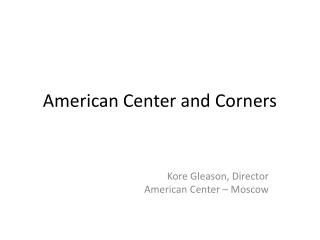 American Center and Corners