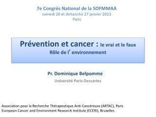 Prévention et cancer :  le vrai et le faux Rôle de l ' environnement