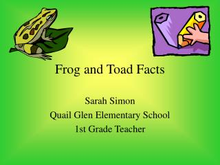Frog and Toad Facts