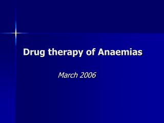 Drug therapy of Anaemias