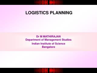 Dr M MATHIRAJAN Department of Management Studies Indian Institute of Science Bangalore