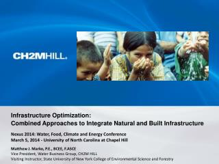 Infrastructure Optimization:  Combined Approaches to Integrate Natural and Built Infrastructure
