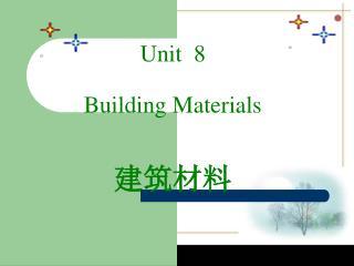 Unit  8 Building Materials