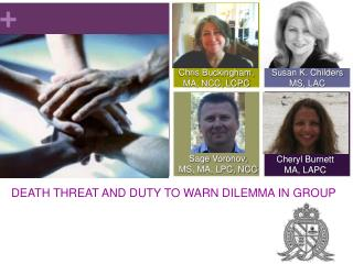 DEATH THREAT AND DUTY TO WARN DILEMMA IN GROUP
