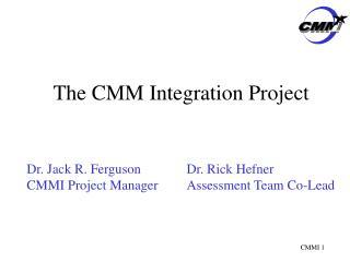 The CMM Integration Project