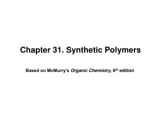 Chapter 31. Synthetic Polymers