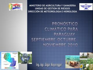 MINISTERIO DE AGRICULTURA Y GANADERIA UNIDAD DE GESTION DE RIESGOS