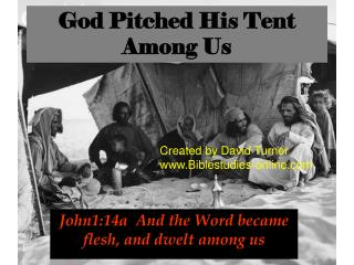God Pitched His Tent Among Us