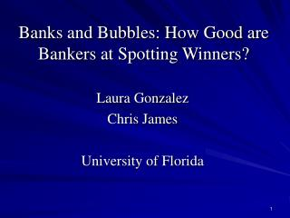 Banks and Bubbles: How Good are Bankers at Spotting Winners?