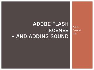Adobe Flash  – Scenes  – AND ADDING SOUND