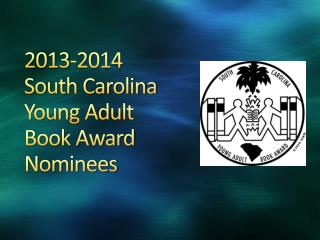 2013-2014 South Carolina Young Adult Book Award Nominees