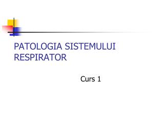 PATOLOGIA SISTEMULUI RESPIRATOR