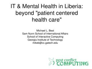 "IT & Mental Health in Liberia: beyond ""patient centered health care"""