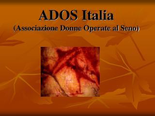ADOS Italia (Associazione Donne Operate al Seno)