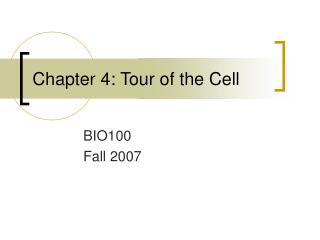 Chapter 4: Tour of the Cell