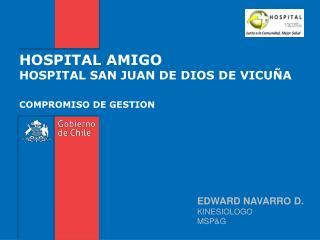 HOSPITAL AMIGO HOSPITAL SAN JUAN DE DIOS DE VICUÑA COMPROMISO DE GESTION