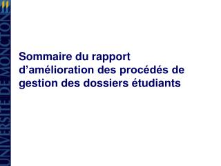 Sommaire du rapport d'amélioration des procédés de gestion des dossiers étudiants
