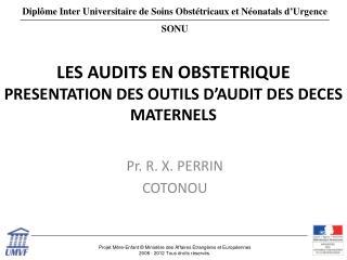 LES AUDITS EN OBSTETRIQUE PRESENTATION DES OUTILS D'AUDIT DES DECES MATERNELS