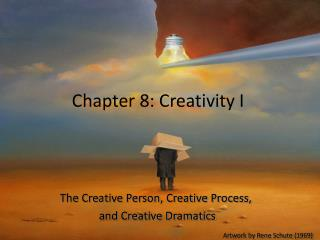 Chapter 8: Creativity I