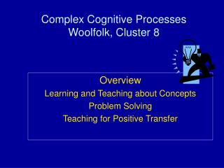 Complex Cognitive Processes Woolfolk, Cluster 8