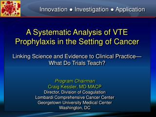 A Systematic Analysis of VTE Prophylaxis in the Setting of Cancer