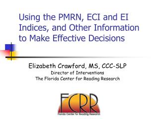 Using the PMRN, ECI and EI Indices, and Other Information to Make Effective Decisions