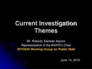 Current Investigation Themes